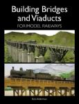 97675 Building Bridges and Viaducts for Model Railways